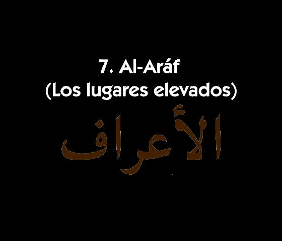 7. Al-Aráf (Los Lugares Elevados)