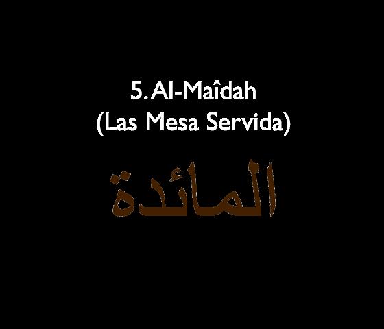 5. Al-Maîdah (La Mesa Servida)
