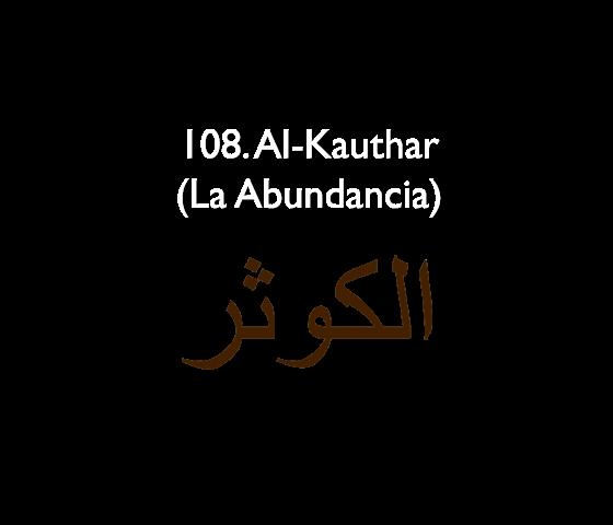 108. Al-Kauthar (La Abundancia)