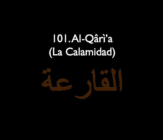101. Al-Qârì'a (La Calamidad)