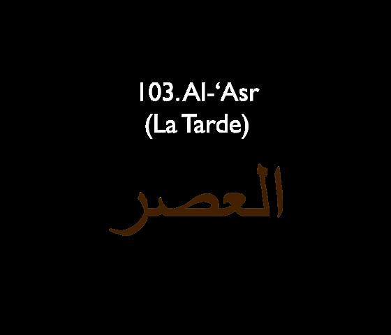 103. Al-'Asr (La Tarde)