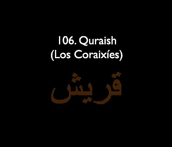 106. Quraish (Los Coraixíes)