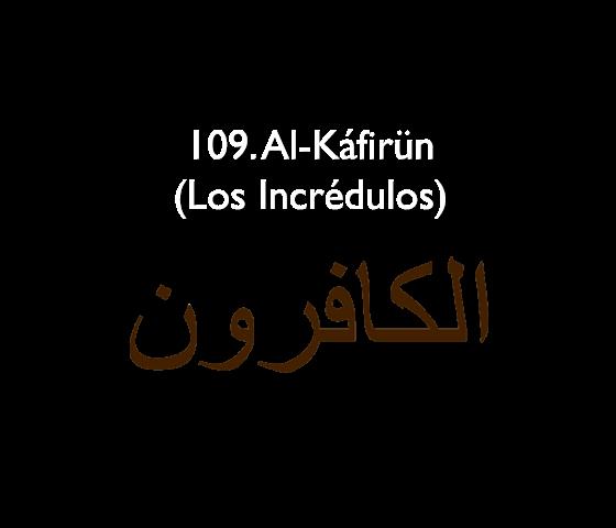 109. Al-Káfirün (Los Incrédulos)