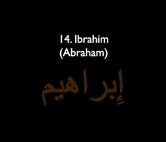 14. Ibrahim (Abraham)