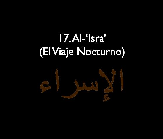 17. Al-'Isra' (El Viaje Nocturno)
