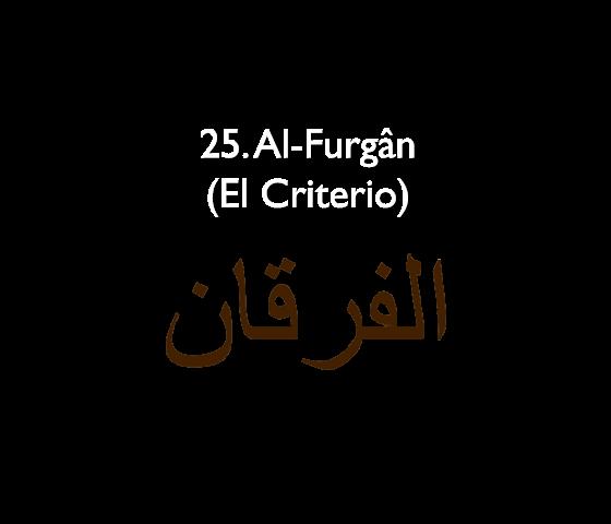 25. Al-Furgân (El Criterio)