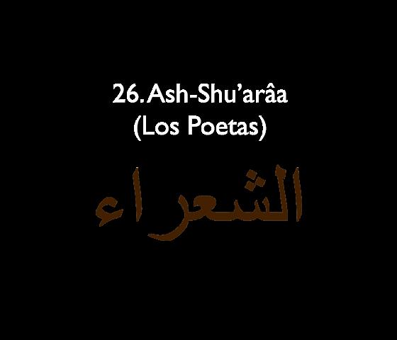 26. Ash-Shu'arâa (Los Poetas)
