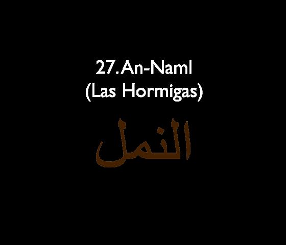 27. An-Naml (Las Hormigas)