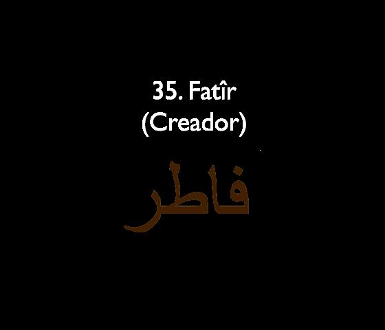 35. Fatîr (Creador )