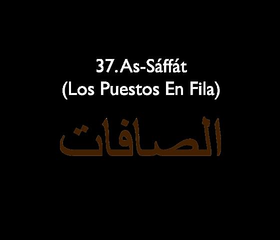 37. As-Sáffát (Los Puestos En Fila)