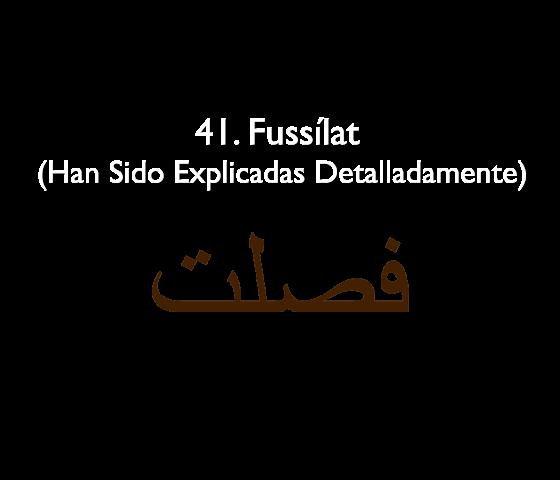 41. Fussílat (Han Sido Explicadas Detalladamente)