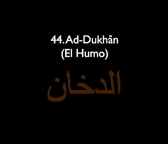 44. Ad-Dukhân (El Humo)