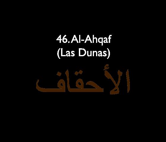 46. Al-Ahqaf (Las Dunas)