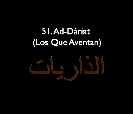 51. Ad-Dáriat (Los Que Aventan)