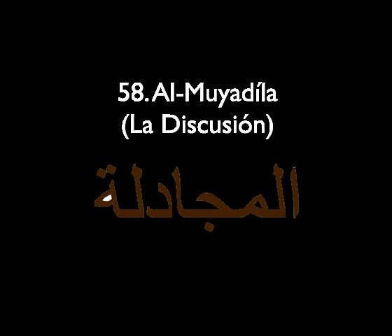 58. Al-Muyadíla (La Discusión)