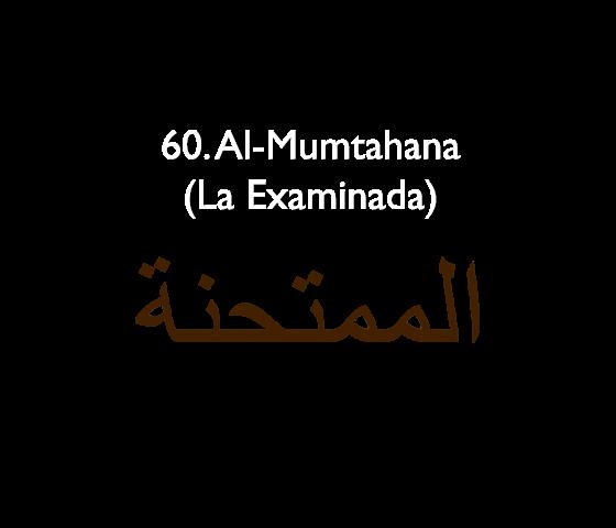 60. Al-Mumtahana (La Examinada)