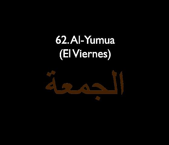 62. Al-Yumua (El Viernes)