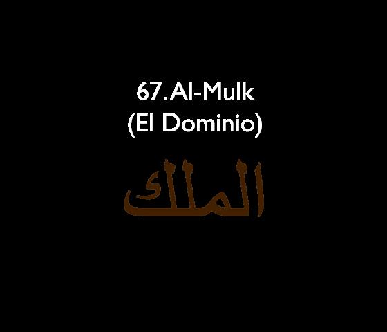 67. Al-Mulk (El Dominio)