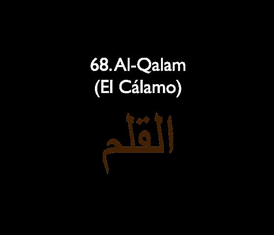 68. Al-Qalam (El Cálamo)