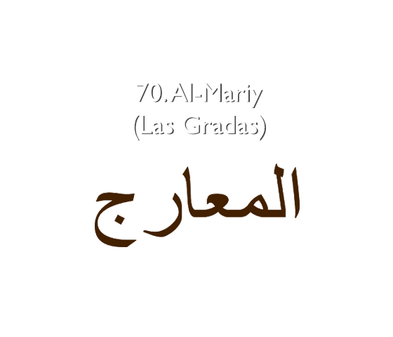 70. Al-Mariy (Las Gradas)