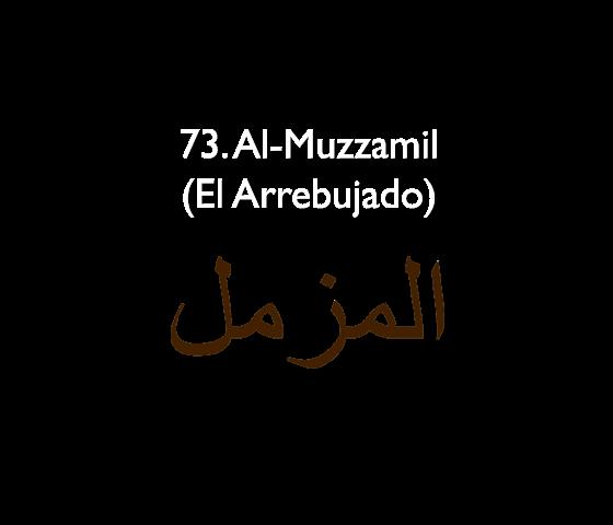 73. Al-Muzzamil (El Arrebujado)