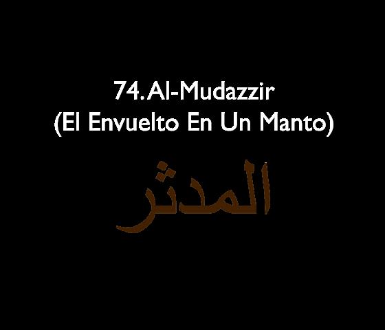 74. Al-Mudazzir (El Envuelto En Un Manto)