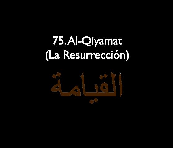 75. Al-Qiyamat (La Resurrección)