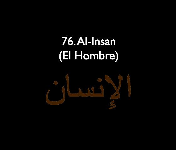 76. Al-Insan (El Hombre)