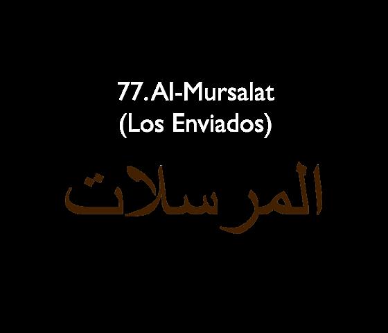 77. Al-Mursalat (Los Enviados)