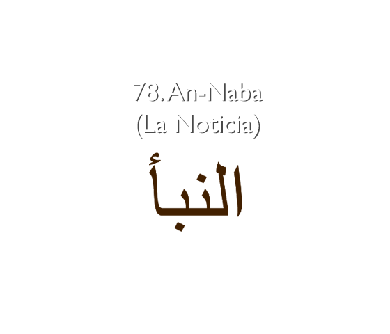 78. An-Naba (La Noticia)