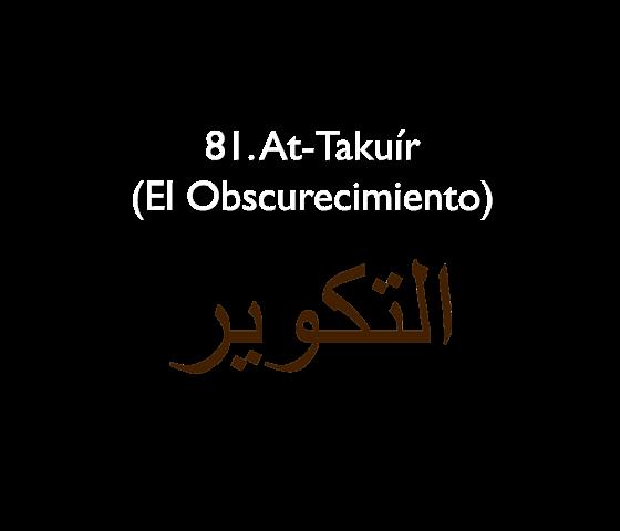 81. At-Takuír (El Obscurecimiento)