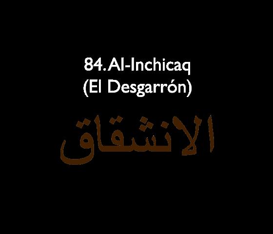 84. Al-Inchicaq (El Desgarrón)