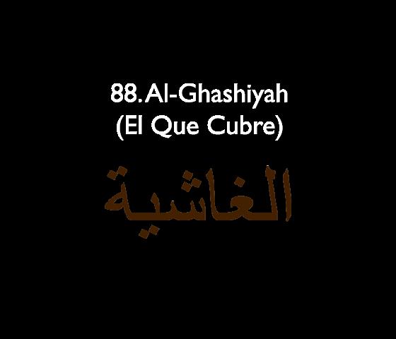 88. Al-Ghashiyah (El que Cubre)