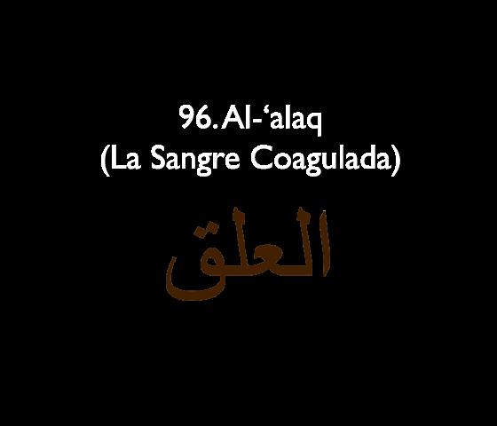 96. Al-'alaq (La Sangre Coagulada)