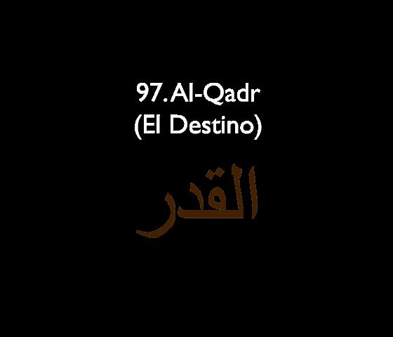 97. Al-Qadr (El Destino)