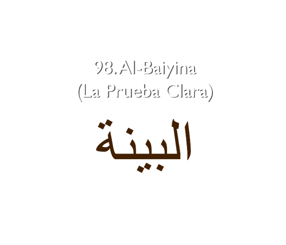 98. Al-Baiyina (La Prueba Clara)