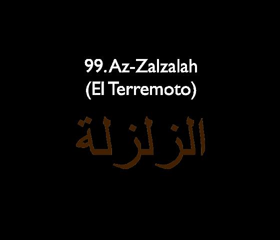 99. Az-Zalzalah (El Terremoto)